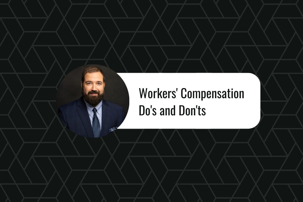 Workers Compensation Do's and Don'ts